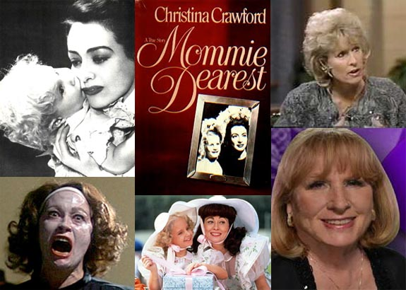 "Clockwise from top left: Joan Crawford and her adopted daughter Christina; book cover of the memoir Christina Crawford wrote; Christina Crawford as a young actress and today; scenes from the movie ""Mommie Dearest"" with Faye Dunaway, which Christina Crawford hates."
