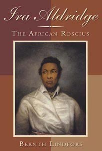 a biography of ira frederick aldridge an american and british actor Ira aldridge actor #blackhistorymonth posted 8th october 2017 by ben deutsch ira frederick aldridge was an american and later british stage actor and playwright who made his career after 1824, largely in london and in europe and is most famous for his shakespearean roles.